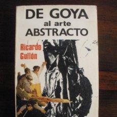 Libros de segunda mano: DE GOYA AL ARTE ABSTRACTO --- RICARDO GULLÓN. Lote 32243162