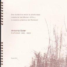 Libros de segunda mano: ANTONIA SOLER--PINTURAS 1999-2003--ELCHE-(ALICANTE). Lote 32540885