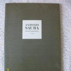 Libros de segunda mano: ANTONIO SAURA. RETRATOS IMAGINARIOS. AÑO 1989. Lote 32635153