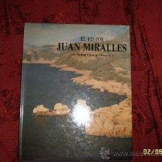 Libros de segunda mano: EL PINTOR. JUAN MIRALLES. AUTOGRAFIADO POR EL AUTOR. TODO UNA JOYA!!!!.. Lote 32702597