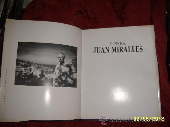 Libros de segunda mano: EL PINTOR. JUAN MIRALLES. AUTOGRAFIADO POR EL AUTOR. TODO UNA JOYA!!!!. - Foto 3 - 32702597