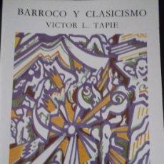 Libros de segunda mano: VICTOR L. TAPIE. BARROCO Y CLASICISMO. MADRID, CÁTEDRA, 1981. Lote 32836623