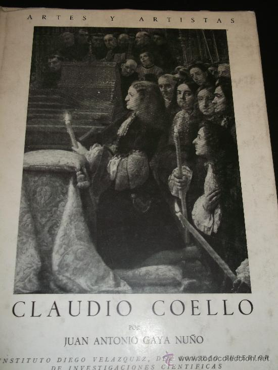 JUAN ANTONIO GAYA NUÑO. CLAUDIO COELLO. MADRID, INSTITUTO DIEGO VELÁZQUEZ, 1957 (Libros de Segunda Mano - Bellas artes, ocio y coleccionismo - Pintura)
