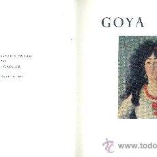 Libros de segunda mano: PIERRE GASSIER. GOYA. ESTUDIO BIOGRÁFICO Y CRÍTICO. GENEVE (SUIZA), 1955. SKIRA. GOYA. Lote 33040439