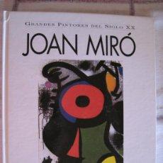 Libros de segunda mano: GRANDES PINTORES DEL SIGLO XX - JOAN MIRO - 1893-1983. Lote 33110273