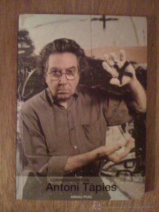 CONVERSACIÓN CON ANTONI TAPIÉS, DE ARNAU PUIG. AQUA, 2005 (Libros de Segunda Mano - Bellas artes, ocio y coleccionismo - Pintura)