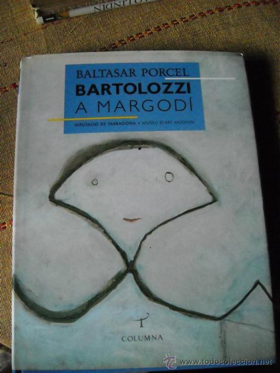 BALTASAR PORCEL-BARTOLOZZI A MARGODI (Libros de Segunda Mano - Bellas artes, ocio y coleccionismo - Pintura)