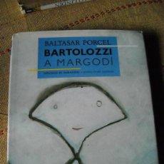 Libros de segunda mano: BALTASAR PORCEL-BARTOLOZZI A MARGODI. Lote 33349314