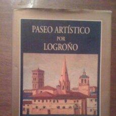 Libros de segunda mano: PASEO ARTÍSTICO POR LOGROÑO, DE EUSTAQUIO UZQUEDA Y JAVIER PASCUAL. AYUNTAMIENTO DE LOGROÑO, 1999. Lote 33504587