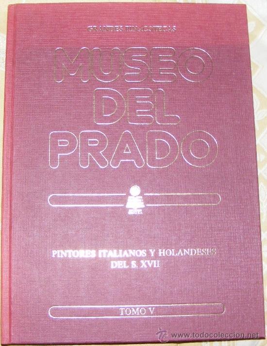 1 LIBRO TAPA DURA - GRANDES PINACOTECAS MUSEO DEL PRADO TOMO V PINTORES ITALIANOS Y HOLANDESES XVII (Libros de Segunda Mano - Bellas artes, ocio y coleccionismo - Pintura)