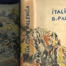 Libros de segunda mano: CASTRO,CARMEN,,ITALIA CON BENJAMIN PALENCIA, DIBUJOS DE BENJAMIN PALENCIA. Lote 34039600