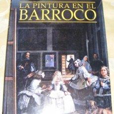 Libros de segunda mano: 1 LIBRO TAPA DURA - LA PINTURA EN EL BARROCO ( GRAN TAMAÑO - EXTRAORDINARIAS LAMINAS GRAN CALIDAD ). Lote 34045061
