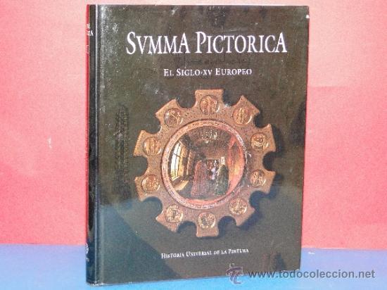 SUMMA PICTORICA. EL SIGLO XV EUROPEO. HISTORIA UNIVERSAL DE LA PINTURA. (Libros de Segunda Mano - Bellas artes, ocio y coleccionismo - Pintura)