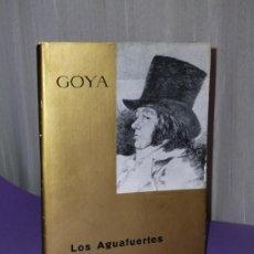 Libros de segunda mano: GOYA.- LOS AGUAFUERTES.. Lote 34149396