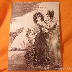 Libros de segunda mano: GOYA. LOS CAPRICHOS. DIBUJOS Y AGUAFUERTES. CENTAL HISPANO, MADRID 1994. RUSTICA. 22 X 30 CMS. 323 P. Lote 72157527