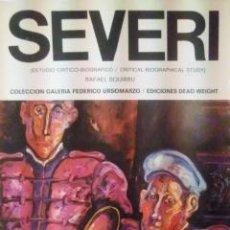 Libros de segunda mano: SEVERI. ESTUDIO CRÍTICO-BIOGRÁFICO (BUENOS AIRES, 1982). Lote 34740341