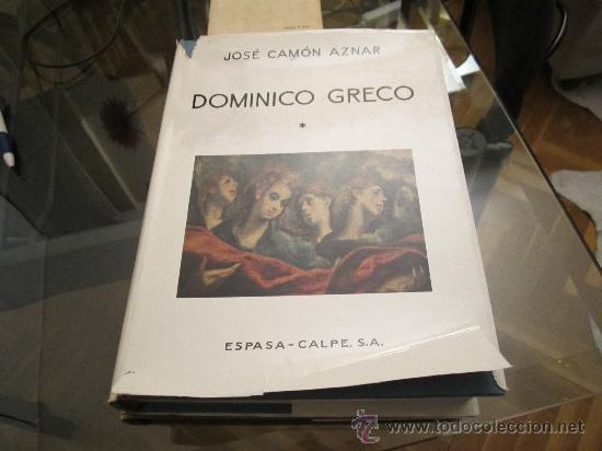 DOMINICO GRECO TOMO 1- JOSE CAMÓN AZNAR - ESPASA CALPE 1970 (Libros de Segunda Mano - Bellas artes, ocio y coleccionismo - Pintura)