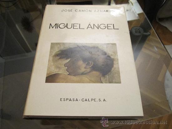 MIGUEL ANGEL - JOSE CAMÓN AZNAR - ESPASA CALPE S.A. 1975 (Libros de Segunda Mano - Bellas artes, ocio y coleccionismo - Pintura)