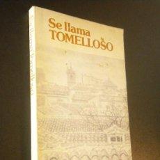 Libros de segunda mano: SE LLAMA TOMELLOSO Y ASÍ LO VEN SUS PINTORES Y ESCRITORES / ANTONIO LOPEZ Y OTROS. Lote 35238058