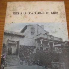 Libros de segunda mano: VISITA A LA CASA Y MUSEO DEL GRECO .- TOLEDO. Lote 231336230