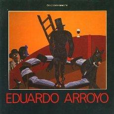 Libros de segunda mano: EDUARDO ARROYO PINTOR. Lote 35619780