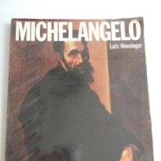 Libros de segunda mano: MICHELANGELO - MIGUEL ANGEL - LUTZ HEUSINGER - INGLES - PINTURA - ESCULTURA - DIBUJOS - ARQUITECTURA. Lote 35633610