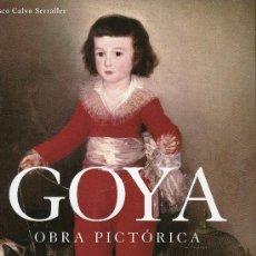 Libros de segunda mano: 'GOYA' OBRA PICTÓRICA. FRANCISCO CALVO SERRALLER.. Lote 35716166