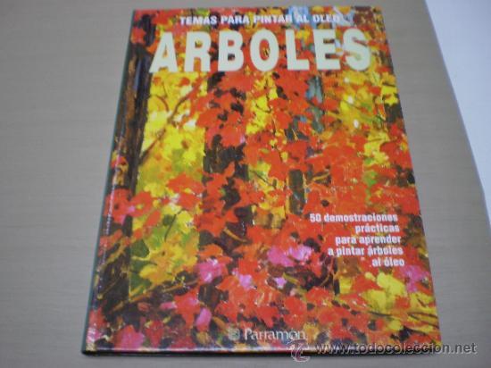 TEMAS PARA PINTAR AL OLEO-ARBOLES-PARRAMON -AÑO 1998-1497 3. (Libros de Segunda Mano - Bellas artes, ocio y coleccionismo - Pintura)