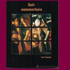 Libros de segunda mano: DALÍ: METAMORFOSIS / TONIA RAQUEJO. MUY ILUSTRADO. EDILUPA EDICIONES, 1ª EDICIÓN. . Lote 36058400