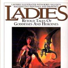 Libros de segunda mano: LADIES: RETOLD TALES OF GODDESSES AND HEROINES (ROC,1992) - DORIS & BORIS VALLEJO - TAPA DURA. Lote 36197578
