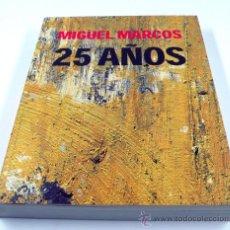 Libros de segunda mano: MIGUEL MARCOS 25 AÑOS. 2004 ED. 32X24 CM. Lote 36254650