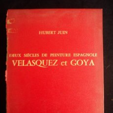Libros de segunda mano: VELASQUEZ ET GOYA.HUBERT JUIN. NOUVEL OFFICE D'EDITION. 1965. Lote 36348672