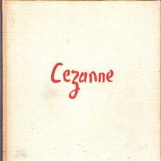 Libros de segunda mano: CEZANNE. EDICIONES DAIMON.MANUEL TAMAYO.1ª ED.1966.CARTONÉ TELA.28'5 X 21'5 CMTRS.96 PÁGINAS.. Lote 36439671