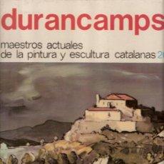 Libros de segunda mano: RAFAEL DURANCAMPS.MAESTROS ACTUALES DE LA PINTURA Y ESCULTURA CATALANAS.Nº 20. 1ª EDICIÓN. 1974.. Lote 36520791