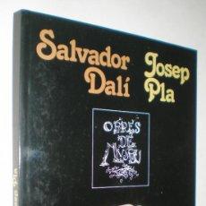 Libros de segunda mano: VARIOS AUTORES: SALVADOR DALÍ - JOSEP PLA.. Lote 36694583