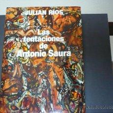 Libros de segunda mano: LAS TENTACIONES DE ANTONIO SAURA. JULIAN RÍOS. MONDADORI.. Lote 36724877
