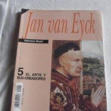 Libros de segunda mano: EL ARTE Y SUS CREADORES - JAN VAN EYCK POR VALERIANO BOZAL HISTORIA 16 Nº 5. Lote 36765244