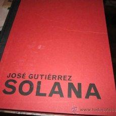 Livros em segunda mão: JOSÉ GUTIERREZ SOLANA - GRUPO SANTANDER 2003 - CENTRO DE ARTE REINA SOFIA 2004. Lote 36792443