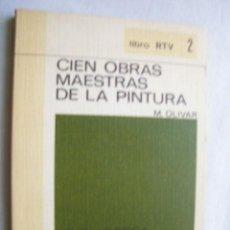 Libros de segunda mano: CIEN OBRAS MAESTRAS DE LA PINTURA. OLIVAR, M. 1969. Lote 36890227