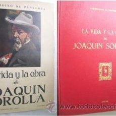 Libros de segunda mano: LA VIDA Y LA OBRA DE JOAQUÍN SOROLLA. DE PANTORBA, BERNARDINO. 1953. Lote 37192237