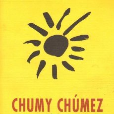 Libros de segunda mano: CHUMY CHÚMEZ. AT-699. Lote 151488590