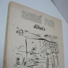 Libros de segunda mano: 1971 - FIRMADO SADURNÍ PONS . 300 EJEMPLARES . DIBUIX 70 PLUMES A TINTA XINESA . EDICIÓN MARTORELL. Lote 37464400