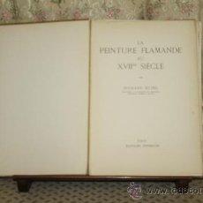 Libros de segunda mano: 3415- LA PEINTURE FLAMANDE AU XVII SECLE. EDOUARD MICHEL. EDIT, HYPERION. 1939.. Lote 37684385