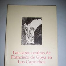 Libros de segunda mano: AMIR, XAVIER. LAS CARAS OCULTAS DE FRANCISCO DE GOYA EN LOS CAPRICHOS. Lote 37748898