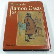 Libros de segunda mano: RETRATS DE RAMON CASAS, ED. POLÍGRAFA 1997. 22X30 CM.. Lote 37794081