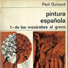 Libros de segunda mano: GUINARD : PINTURA ESPAÑOLA DE LOS MOZÁRABES AL GRECO (LABOR, 1972). Lote 37952039