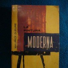 Libros de segunda mano: MAURICE GLEURE: - LA PINTURA MODERNA - (MEXICO, 1965). Lote 37976637