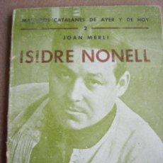 Libros de segunda mano: ISIDRE NONELL. JOAN MERLI. BARCELONA, 1938. 37 PP + 36 LÁMINAS. . Lote 38235157