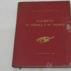 Libros de segunda mano: PACHECO, SU TIERRA Y SU TIEMPO. MANUEL BARBADILLO. EDIT. JEREZ INDUSTRIAL. 1963. .. Lote 38337190