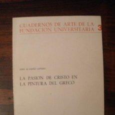 Libros de segunda mano: LA PASIÓN DE CRISTO EN LA PINTURA DEL GRECO --- JOSÉ ÁLVAREZ LOPERA. Lote 37608808